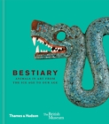 Bestiary : Animals in Art from the Ice Age to Our Age - Book