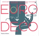 Euro Deco : British Modern, French Modern, Spanish Art Deco, Dutch Modern, German Modern, Italian Art Deco - Book
