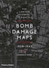The London County Council Bomb Damage Maps 1939-1945 - Book