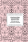 Fashion Quotes : Stylish Wit & Catwalk Wisdom - Book