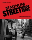 Magnum Streetwise : The Ultimate Collection of Street Photography - Book