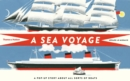 A Sea Voyage : A Pop-Up Story About All Sorts of Boats - Book