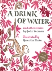 A Drink of Water : and other stories - Book