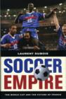 Soccer Empire : The World Cup and the Future of France - Book