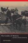 The Gender of Memory : Rural Women and China's Collective Past - Book