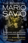 The Essential Mario Savio : Speeches and Writings that Changed America - Book