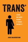 Trans : A Quick and Quirky Account of Gender Variability - Book