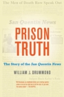 Prison Truth : The Story of the San Quentin News - Book