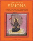 Garland of Visions : Color, Tantra, and a Material History of Indian Painting - Book