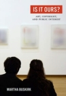 Is It Ours? : Art, Copyright, and Public Interest - Book