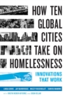 How Ten Global Cities Take On Homelessness : Innovations That Work - Book