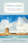 Vision and Place : John Wesley Powell and Reimagining the Colorado River Basin - Book