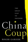China Coup : The Great Leap to Freedom - Book
