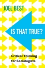 Is That True? : Critical Thinking for Sociologists - Book