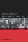 Women in China's Long Twentieth Century - eBook