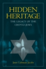 Hidden Heritage : The Legacy of the Crypto-Jews - eBook