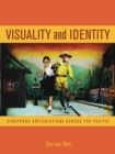 Visuality and Identity : Sinophone Articulations across the Pacific - eBook