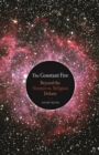 The Constant Fire : Beyond the Science vs. Religion Debate - eBook