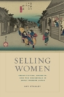 Selling Women : Prostitution, Markets, and the Household in Early Modern Japan - eBook