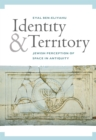Identity and Territory : Jewish Perceptions of Space in Antiquity - eBook