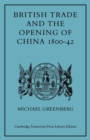 British Trade and the Opening of China 1800-42 - Book