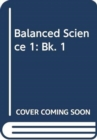 Balanced Science 1 - Book
