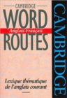 Cambridge Word Routes Anglais-Francais : Lexique thematique de l'anglais courant - Book