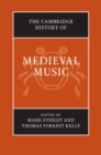 The Cambridge History of Music : The Cambridge History of Medieval Music 2 Volume Hardback Set - Book