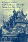 Strange Parallels: Volume 2, Mainland Mirrors: Europe, Japan, China, South Asia, and the Islands : Southeast Asia in Global Context, c.800-1830 - Book
