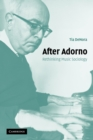 After Adorno : Rethinking Music Sociology - Book
