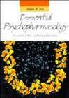 Essential Psychopharmacology : Neuroscientific Basis and Practical Applications - Book