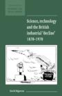 Science, Technology and the British Industrial 'Decline', 1870-1970 - Book