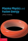 Plasma Physics and Fusion Energy - Book