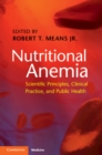 Nutritional Anemia : Scientific Principles, Clinical Practice, and Public Health - Book