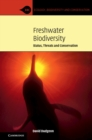 Freshwater Biodiversity : Status, Threats and Conservation - Book