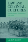 Law and Colonial Cultures : Legal Regimes in World History, 1400-1900 - Book
