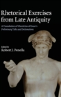 Rhetorical Exercises from Late Antiquity : A Translation of Choricius of Gaza's Preliminary Talks and Declamations - Book