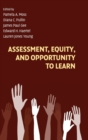Assessment, Equity, and Opportunity to Learn - Book