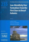 Low-metallicity Star Formation (IAU S255) : From the First Stars to Dwarf Galaxies - Book