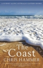 The Coast : A Journey Along Australia's Eastern Shores - Book