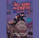 The Last Kids on Earth and the Nightmare King - eAudiobook