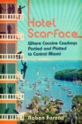Hotel Scarface : Where Cocaine Cowboys Partied and Plotted to Control Miami - eAudiobook