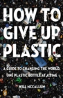 How to Give Up Plastic - eBook