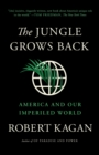 The Jungle Grows Back : America and Our Imperiled World - eBook