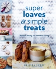 Super Loaves and Simple Treats - eBook