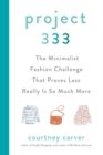 Project 333 : The Minimalist Fashion Challenge That Proves Less Really is So Much More - Book