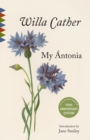 My Antonia : Introduction by Jane Smiley - Book