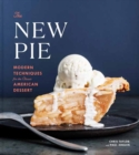 The New Pie : Modern Techniques for the Classic American Dessert - Book