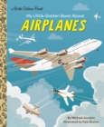 My Little Golden Book About Airplanes - Book