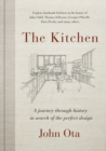 The Kitchen : A journey through time-and the homes of Julia Child, Georgia O'Keeffe, Elvis Presley and many others-in search of - Book